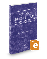 Michigan Rules of Court - Federal, 2017 ed. (Vol. II, Michigan Court Rules)