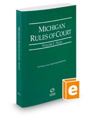 Michigan Rules of Court - State, 2016 ed. (Vol. I, Michigan Court Rules)