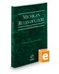 Michigan Rules of Court - State, 2020 ed. (Vol. I, Michigan Court Rules)