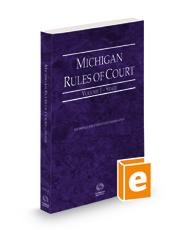 Michigan Rules of Court - State, 2021 ed. (Vol. I, Michigan Court Rules)
