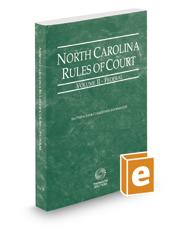 North Carolina Rules of Court - Federal, 2017 ed. (Vol. II, North Carolina Court Rules)