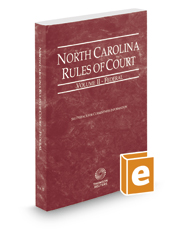 North Carolina Rules of Court - Federal, 2018 ed. (Vol. II, North Carolina Court Rules)