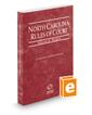 North Carolina Rules of Court - Federal, 2018 ed. (Vol. II, North Carolina Court Rules)