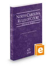 North Carolina Rules of Court - Federal, 2019 ed. (Vol. II, North Carolina Court Rules)