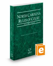 North Carolina Rules of Court - State, 2021 ed. (Vol. I, North Carolina Court Rules)
