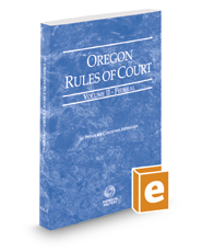 Oregon Rules of Court - Federal, 2017 ed. (Vol. II, Oregon Court Rules)