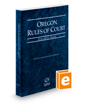 Oregon Rules of Court - State, 2017 ed. (Vol. I, Oregon Court Rules)