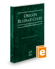 Oregon Rules of Court - State, 2018 ed. (Vol. I, Oregon Court Rules)