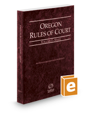 Oregon Rules of Court - State, 2019 ed. (Vol. I, Oregon Court Rules)