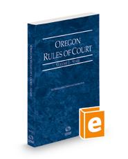 Oregon Rules of Court - State, 2021 ed. (Vol. I, Oregon Court Rules)