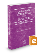 Oklahoma Court Rules and Procedure - Federal, 2017 ed. (Vol. II, Oklahoma Court Rules)