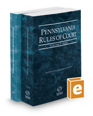 Pennsylvania Rules of Court - State and Federal, 2017 ed. (Vols. I & II, Pennsylvania Court Rules)