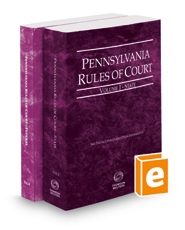 Pennsylvania Rules of Court - State and Federal, 2018 revised ed. (Vols. I & II, Pennsylvania Court Rules)
