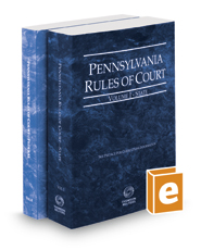 Pennsylvania Rules of Court - State and Federal, 2019 ed. (Vols. I & II, Pennsylvania Court Rules)