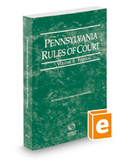 Pennsylvania Rules of Court - Federal, 2018 ed. (Vol. II, Pennsylvania Court Rules)