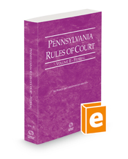 Pennsylvania Rules of Court - Federal, 2021 revised ed. (Vol. II, Pennsylvania Court Rules)