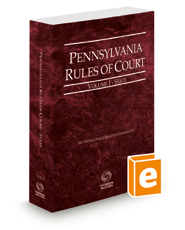 Pennsylvania Rules of Court - State, 2016 Revised ed. (Vol. I, Pennsylvania Court Rules)