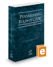 Pennsylvania Rules of Court - State, 2017 ed. (Vol. I, Pennsylvania Court Rules)
