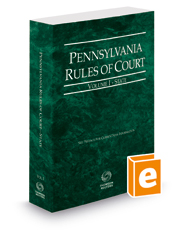 Pennsylvania Rules of Court - State, 2018 ed. (Vol. I, Pennsylvania Court Rules)