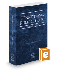 Pennsylvania Rules of Court - State, 2019 ed. (Vol. I, Pennsylvania Court Rules)