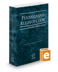Pennsylvania Rules of Court - State, 2020 ed. (Vol. I, Pennsylvania Court Rules)