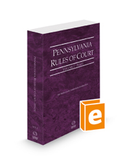 Pennsylvania Rules of Court - State, 2021 revised ed. (Vol. I, Pennsylvania Court Rules)