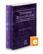 Tennessee Rules of Court - State and Federal, 2016 ed. (Vols. I & II, Tennessee Court Rules)