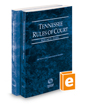 Tennessee Rules of Court - State and Federal, 2018 ed. (Vols. I & II, Tennessee Court Rules)