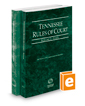 Tennessee Rules of Court - State and Federal, 2019 ed. (Vols. I & II, Tennessee Court Rules)