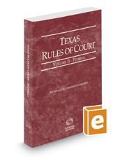 Texas Rules of Court - Federal, 2017 ed. (Vol. II, Texas Court Rules)