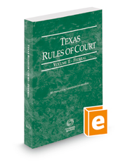 Texas Rules of Court - Federal, 2018 ed. (Vol. II, Texas Court Rules)