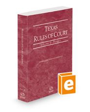 Texas Rules of Court - Federal, 2021 ed. (Vol. II, Texas Court Rules)