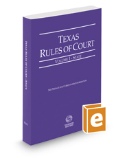 Texas Rules of Court - State, 2019 ed. (Vol. I, Texas Court Rules)