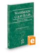 Washington Court Rules - Federal, 2017 ed. (Vol. II, Washington Court Rules)