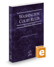 Washington Court Rules - State, 2018 ed. (Vol. I, Washington Court Rules)