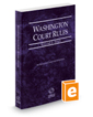 Washington Court Rules - State, 2018 ed. (Vol. I, Washington Court Rules)