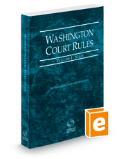 Washington Court Rules - State, 2019 ed. (Vol. I, Washington Court Rules)
