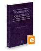 Washington Court Rules - State, 2022 ed. (Vol. I, Washington Court Rules)