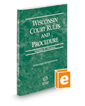 Wisconsin Court Rules and Procedure - Federal, 2018 ed. (Vol. II, Wisconsin Court Rules)