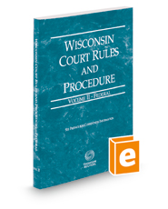 Wisconsin Court Rules and Procedure - Federal, 2019 ed. (Vol. II, Wisconsin Court Rules)