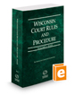 Wisconsin Court Rules and Procedure - State, 2018 ed. (Vol. I, Wisconsin Court Rules)