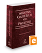 Wisconsin Court Rules and Procedure - State, 2020 ed. (Vol. I, Wisconsin Court Rules)