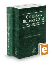 California Rules of Court - State and Federal District Courts, 2017 revised ed. (Vols. I & II, California Court Rules)