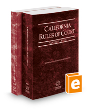 California Rules of Court - State and Federal District Courts, 2018 ed. (Vols. I & II, California Court Rules)