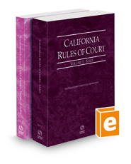 California Rules of Court - State and Federal District Courts, 2021 ed. (Vols. I & II, California Court Rules)