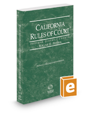 California Rules of Court - Federal District Courts, 2017 revised ed. (Vol. II, California Court Rules)