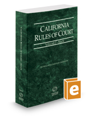 California Rules of Court - State, 2017 revised ed. (Vol. I, California Court Rules)