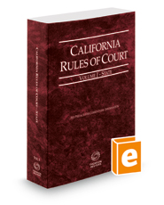 California Rules of Court - State, 2018 ed. (Vol. I, California Court Rules)