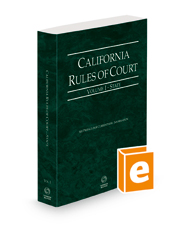 California Rules of Court - State, 2021 revised ed. (Vol. I, California Court Rules)