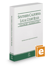Southern California Local Court Rules - Superior Courts, 2017 Revised ed. (Vol. IIIi California Court Rules)